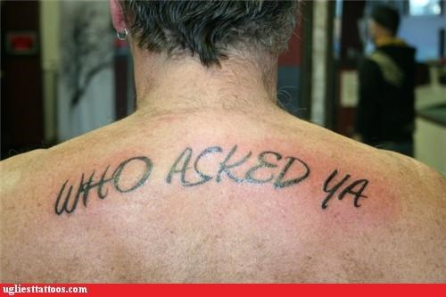 back tattoo,motto,who asked ya