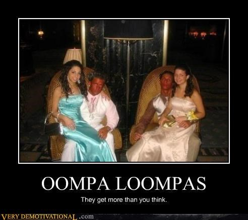 chicks,creepy,idiots,oompa loompa,wtf