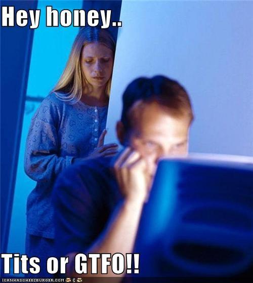 bewbs gtfo husband Internet Husband wife - 4953528320