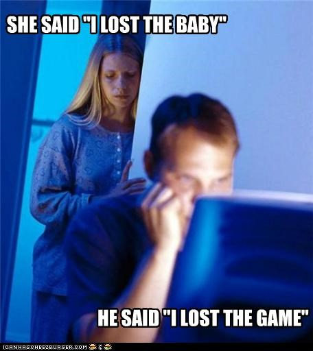 baby Internet Husband lost miscarriage the game