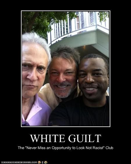"WHITE GUILT The ""Never Miss an Opportunity to Look Not Racist"" Club"