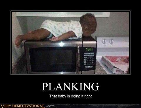 PLANKING That baby is doing it right