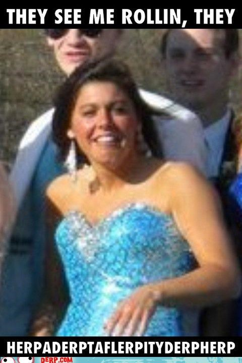 derp,girl,prom,rollin,that face