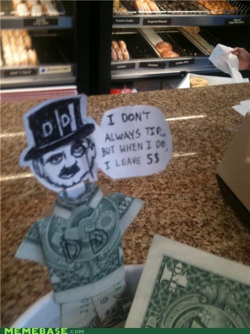 5,dd,donuts,interesting,IRL,the most interesting man in the world,tip jar