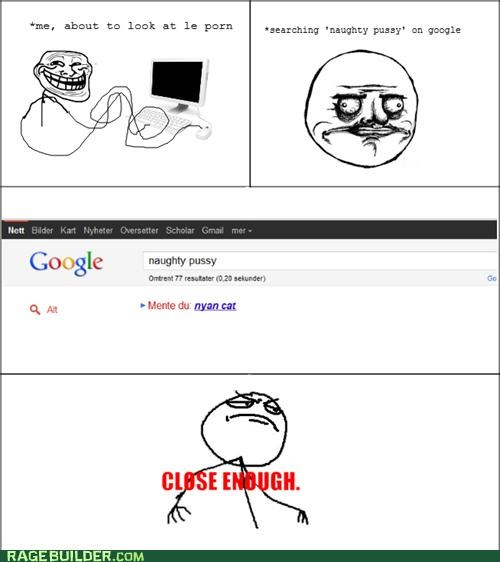 Close Enough,faptimes,me gusta,Nyan Cat,Rage Comics