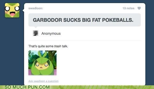 double meaning,garbodor,literalism,Pokémon,swadloon,talk,trash,trash talk