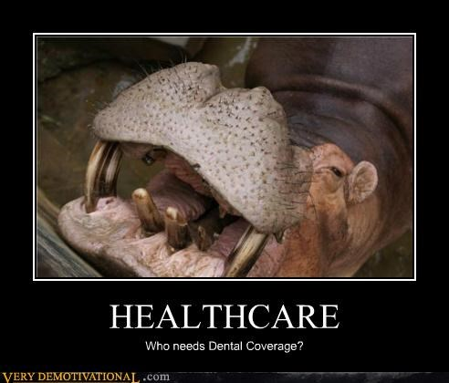 HEALTHCARE Who needs Dental Coverage?