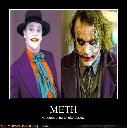 METH Not something to joke about...