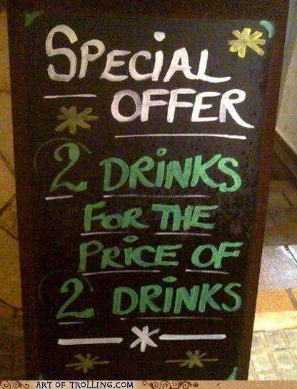 drinks,i bet this works,IRL,math,prices,sign,special offer