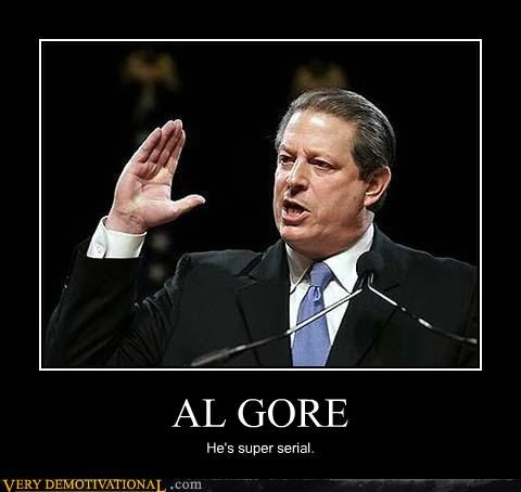 Al Gore,hilarious,super serial