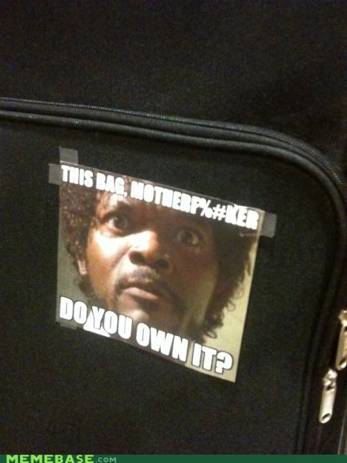 bag do you own it IRL lost and found Memes - 4965821952