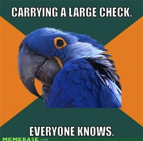 cash,check,everyone,money,Paranoid Parrot