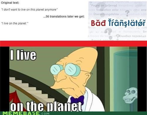 Bad Translator futurama I Do i-dont-want-to-live-in-this-planet - 4966390272