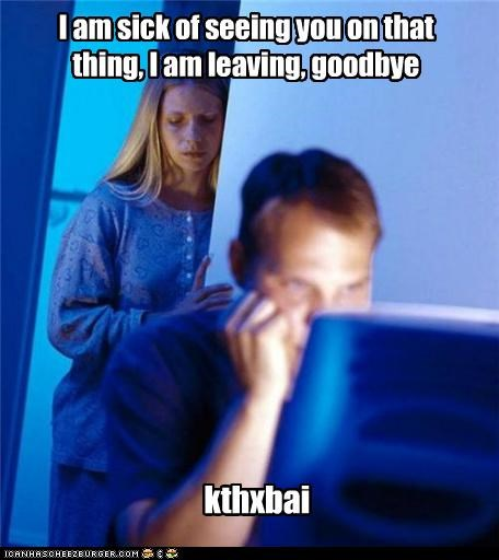goodbye Internet Husband kthxbai leaving wife - 4966702080