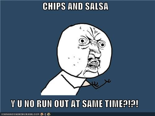 chips,hot dogs,parties,salsa,size,snacks,Y U No Guy