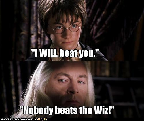 """I WILL beat you."" ""Nobody beats the Wiz!"""