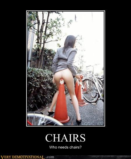 CHAIRS Who needs chairs?