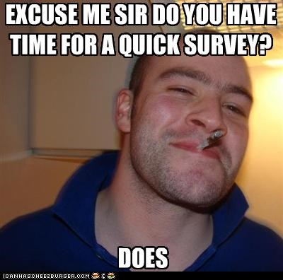 does,Good Guy Greg,prize,quick,survey,time,website