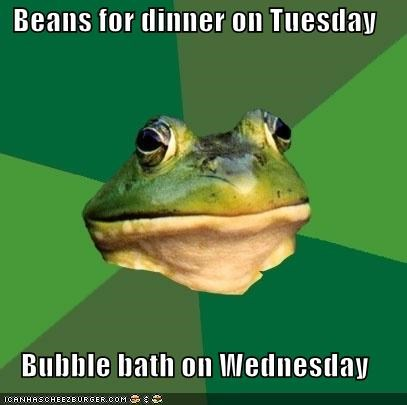 bath,beans,bubbles,cheap,dinner,foul bachelor frog,prices