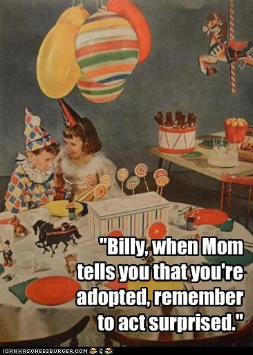 act surprised,adopted,adoption,birthday party,historic lols,Party,surprise,vintage,youre-adopted