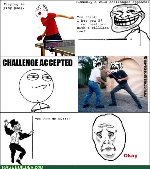 beat you,Challenge Accepted,Okay,pool cue,Rage Comics