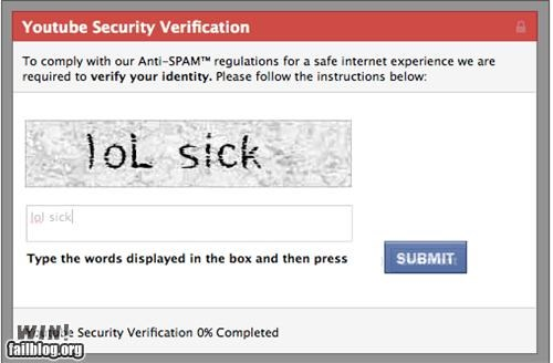 captcha,lol,thanks the internet,youtube