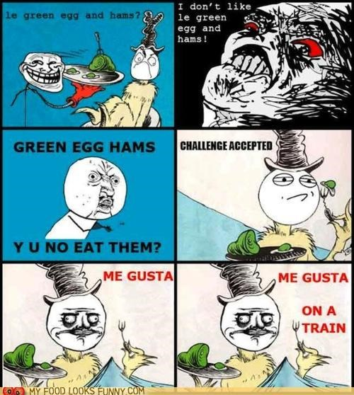 dr seuss,green eggs and ham,me gusta,Rage Comics