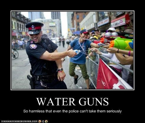 WATER GUNS So harmless that even the police can't take them seriously