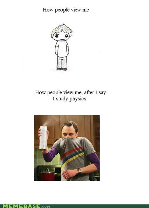 big bang theory how they view me Memes people physics sheldon television - 4975986944