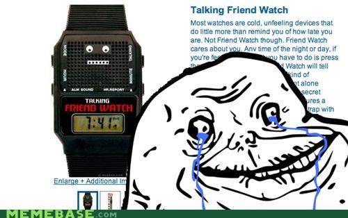 dumb,forever alone,friend,puns,talking,time,watch