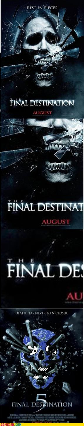 Death,Final Destination,From the Movies,i lied,last