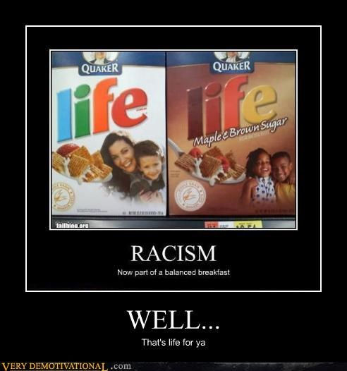 cereal hilarious life racist well