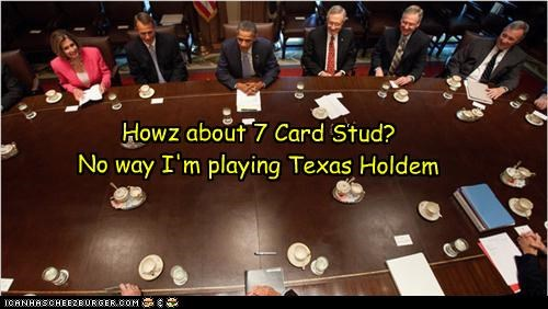 Howz about 7 Card Stud? No way I'm playing Texas Holdem
