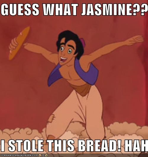 GUESS WHAT JASMINE??????? I STOLE THIS BREAD! HAHAHAHA - Cheezburger - Funny Memes   Funny Pictures