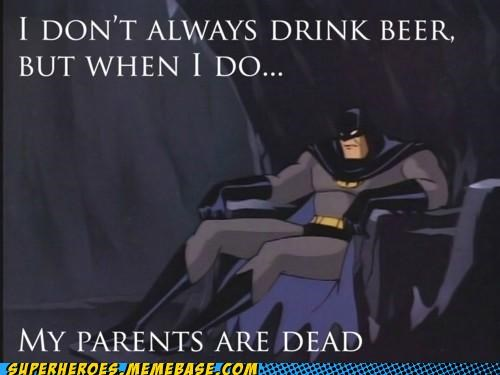 batman dead parents drunk most interesting man Super-Lols - 4984320512