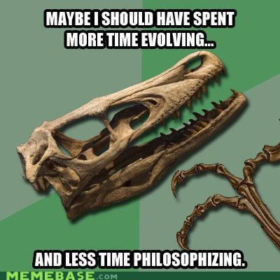 evolving,meta,philosoraptor,regret-bones,thinking