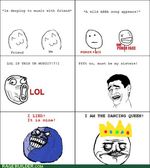 abba,dancing queen,i lied,me gusta,Music,poker face,Rage Comics,sister