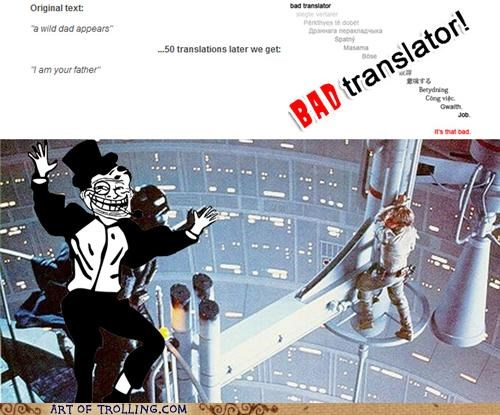 Bad Translator,i am your father,star wars,troll dad