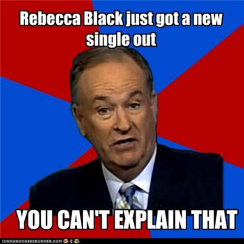 bill-oreilly FRIDAY Music My Moment Rebecca Black single - 4987417344