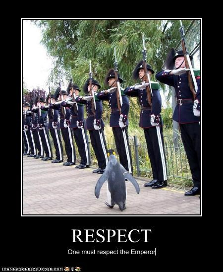 RESPECT One must respect the Emperor
