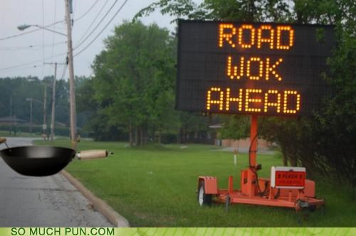ahead,literalism,road,road work ahead,sign,similar sounding,warning,wok,work