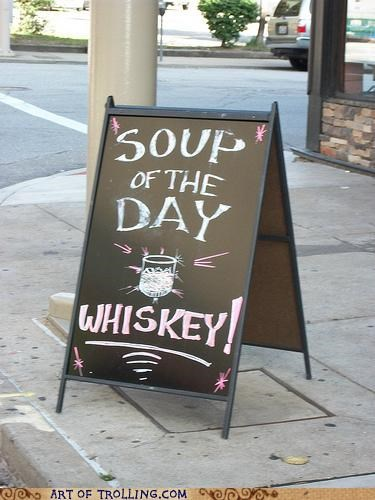 awesome,IRL,sign,soup,whiskey