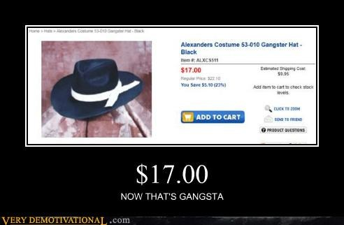 Very demotivaional poster of a hat being sold for $17 as 'gangsta' in what is probably the most demotivating thing you'll ever see.