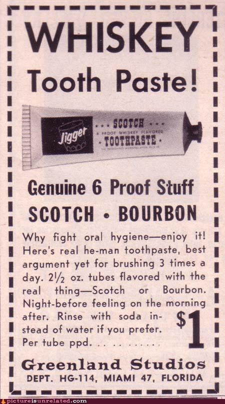 advertisement drunk toothpaste whiskey wtf