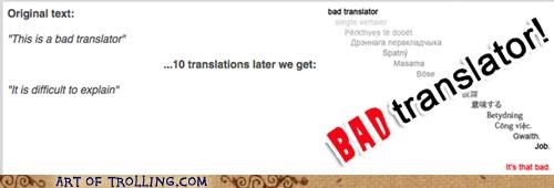Bad Translator difficult explain is - 4990287104