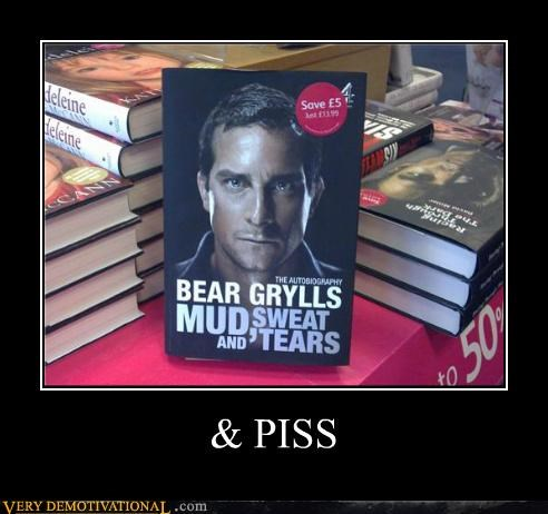 bear grylls,book,hilarious,piss