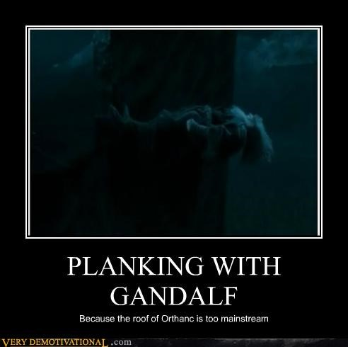 PLANKING WITH GANDALF Because the roof of Orthanc is too mainstream