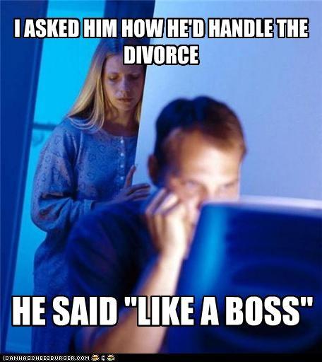 divorce Internet Husband Like a Boss marriage Sad - 4994517248