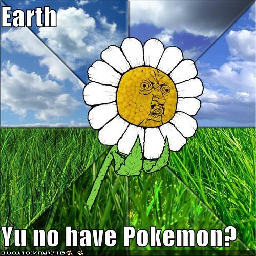earth Flower IRL Rage Comics Y U NO - 4994716672