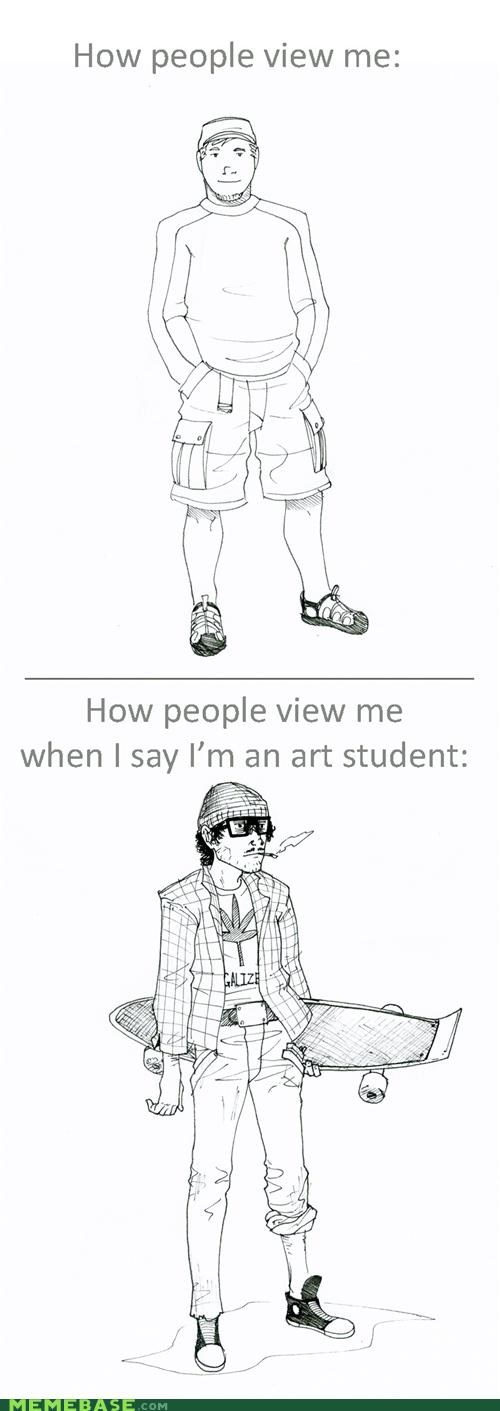 artist,hats,How People View Me,pot,robots,seriously,whatever